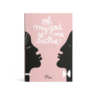 Oh my god je me marie! MINUS EDITIONS